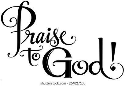 Praise to God!
