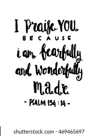 I Praise You Because I Am Fearfully quote on White background. Hand drawn lettering. Bible verse. Modern Calligraphy. Christian Poster