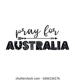Pray for Australia - Support Australia and Australian people in their hard time. Record-breaking temperatures and months of severe drought have fuelled a series of massive bushfires across Australia.