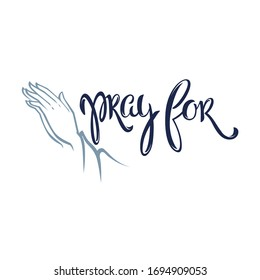 Pray for, lettering religion composition with hand image