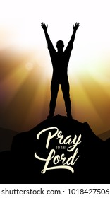 Pray the Lord. Vector christian illustration with prayer man on mountains.