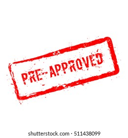 Pre-Approved red rubber stamp isolated on white background. Grunge rectangular seal with text, ink texture and splatter and blots, vector illustration.