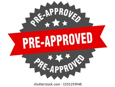 pre-approved red sign. pre-approved red-black circular band label