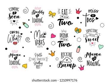 Pregnancy mama mother quote set. Vector print design for pregnant woman. Motherhood  illustration. Cute lettering with doodles. Calligraphy for t-shirt. Baby and newborn.