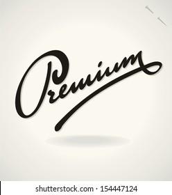 PREMIUM hand lettering -- handmade calligraphy, vector (eps8)