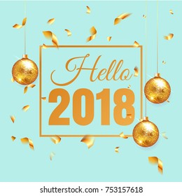 Premium luxury Hello 2018 new year background for holiday promo banner. Golden confetti with gold Christmas ball on vip blue background. Gold calligraphy lettering. Vector illustration