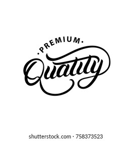 Premium Quality hand written lettering logo, label, badge. emblem. Modern brush calligraphy. Isolated on background. Vector illustration.