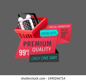 Premium quality, only one day offer isolated banner vector. Shopping basket with gift box, ribbons and text, promotion of products. Save money sales