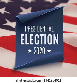 Presidential Election 2020 background on blue curved paper baner on top of American flag. Abstract poster, brochure or flyer template. Vector illustration.