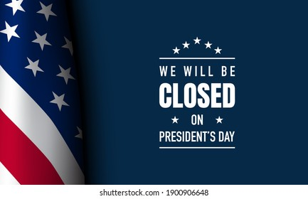 President's Day Background Design. We will be Closed on President's Day. Vector Illustration.