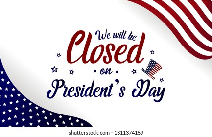 President's day card or background. we will be closed. vector illustration.