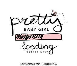 Pretty baby girl loading / Vector illustration design for t shirt graphics, fashion prints, posters, stickers and other uses