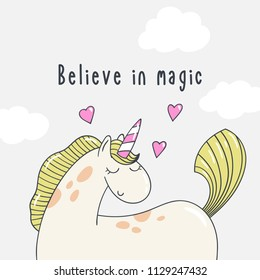 Pretty cartoon pony unicorn with clouds and the inscription Believe in magic.