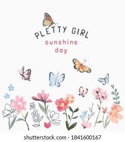pretty girl slogan with colorful flowers and butterflies illustration