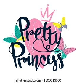 Pretty princess. girlish t shirt design with butterflies, flowers and dots ornament inside wings, big pink heart, crown silhouette on white background, and calligraphic lettering composition on front