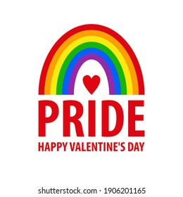 Pride-a poster, a Valentine's Day card. LGBT community Happy Valentine's Day, illustration vector. Rainbow isolated on a white background. For gays, lesbians. Greeting card for Valentine's Day.