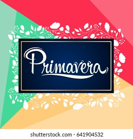 Primavera, Spring spanish text, vector lettering design
