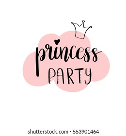 Princess Party Bridal shower card design. Birthday Girl lettering quote typography. Vector design for postcard, poster, graphics. Text with crown and cloud