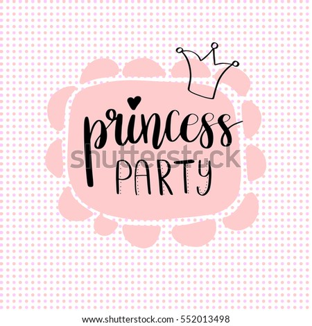 princess party bridal shower card design birthday girl lettering quote typography vector for postcard