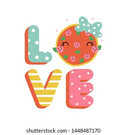Print for apparel with pizza and word love. Kids fashion graphic. Vector hand drawn illustration.