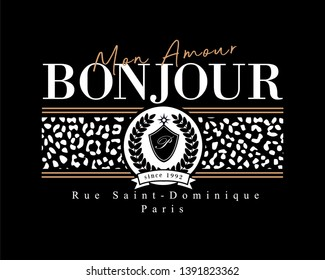 Print with french slogan and animal pattern for t shirt design.