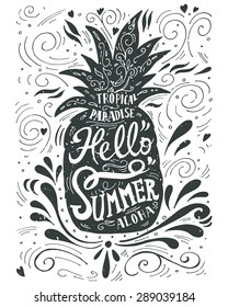"""Print """"Hello summer"""" with a pineapple. Hand drawn lettering. This illustration can be used as a print on T-shirts and bags."""