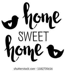 Print home sweet home with birds. Isolated print for poster, desk, web, textile, fabric, clothes, card, phone case, stationery, massage, wallpaper.