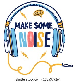 Print on a T-shirt with headphones make some noise. Prints for clothes, postcards, wallpapers, T-shirts, web, cover,...