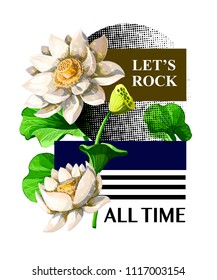 Print for t-shirt or poster  with waterlily hand draw and slogan. Vector illustration.