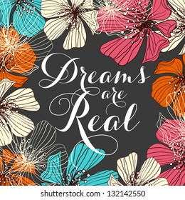 "Printable floral poster ""Dreams are real"""