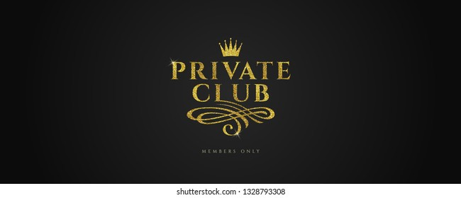 Private club - Glitter gold logo with crown and flourishes element  on black background. Vector illustration.
