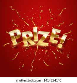 Prize, award win vector 3D word concept banner. Winner achievement celebration poster. Lettering with golden sparkling confetti ribbons. Shiny game, event victory realistic text on red backdrop