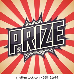 Prize. Poster Comic Speech Bubble. Vector illustration.
