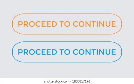 proceed to continue text button. proceed to continue web button. proceed to continue label banner