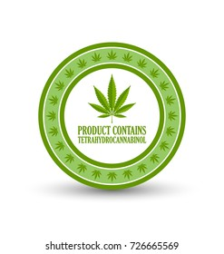 Product contains tetrahydrocannabinol badge with marijuana hemp (Cannabis sativa or Cannabis indica) leaf on white background