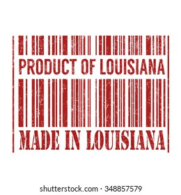 Product and made in Louisiana barcode grunge rubber stamp on white background, vector illustration