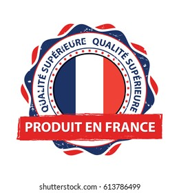 Produit en France, Qualite Superieure (French language: Made in France, Premium Quality) - grunge label containing the map and flag colors of France. Print colors used