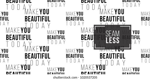 Professional makeup artist background. Vector seamless pattern with make you beautiful today text. Black fashion illustration on white backdrop. Hand drawn art in watercolor style.