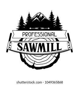 Professional sawmill label with wood stump and saw. Emblem for forestry and lumber industry.