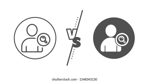 Profile Avatar with Magnifying glass sign. Versus concept. Search User line icon. Person silhouette symbol. Line vs classic find user icon. Vector