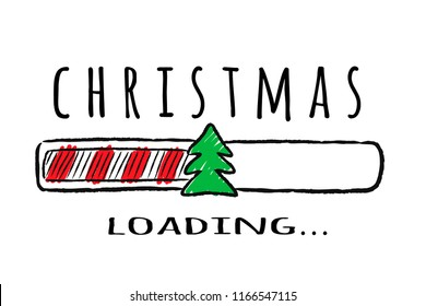 Progress bar with inscription - Christmas loading and fir-tree in sketchy style. Vector christmas illustration for t-shirt design, poster, greeting or invitation card.