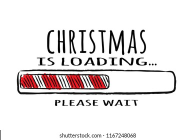 Progress bar with inscription - Christmas loading in sketchy style. Vector christmas illustration for t-shirt design, poster, greeting or invitation card.