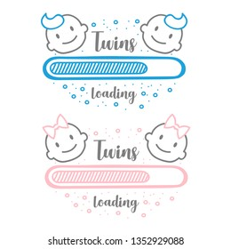 Progress bar with inscription - Twins loading and newborn baby faces in sketchy style. illustration for t-shirt design, poster, card, baby shower decoration