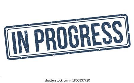 In progress sign or stamp on white background, vector illustration