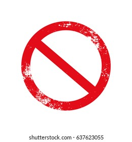 Prohibited grunge road sign, vector