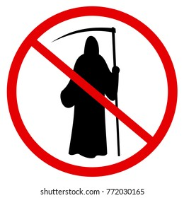 Prohibition and ban of Grim reaper as metaphor of Immortability and avoidance of death. Negative dead ghost is forbidden. Vector illustration
