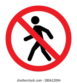 Prohibition No Pedestrian Sign