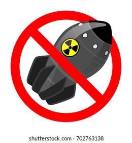 The prohibition of nuclear weapons. Vector prohibition sign with a bomb. No war. Vector illustration of  atomic bomb.