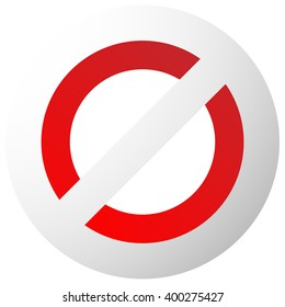 Prohibition, restriction sign. Red no entry, do not enter sign(s) on white. Caution, warning, keep away sign.