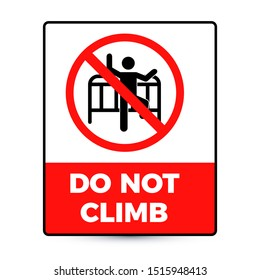 Prohibition sign: Do Not Climb. Eps10 vector illustration.